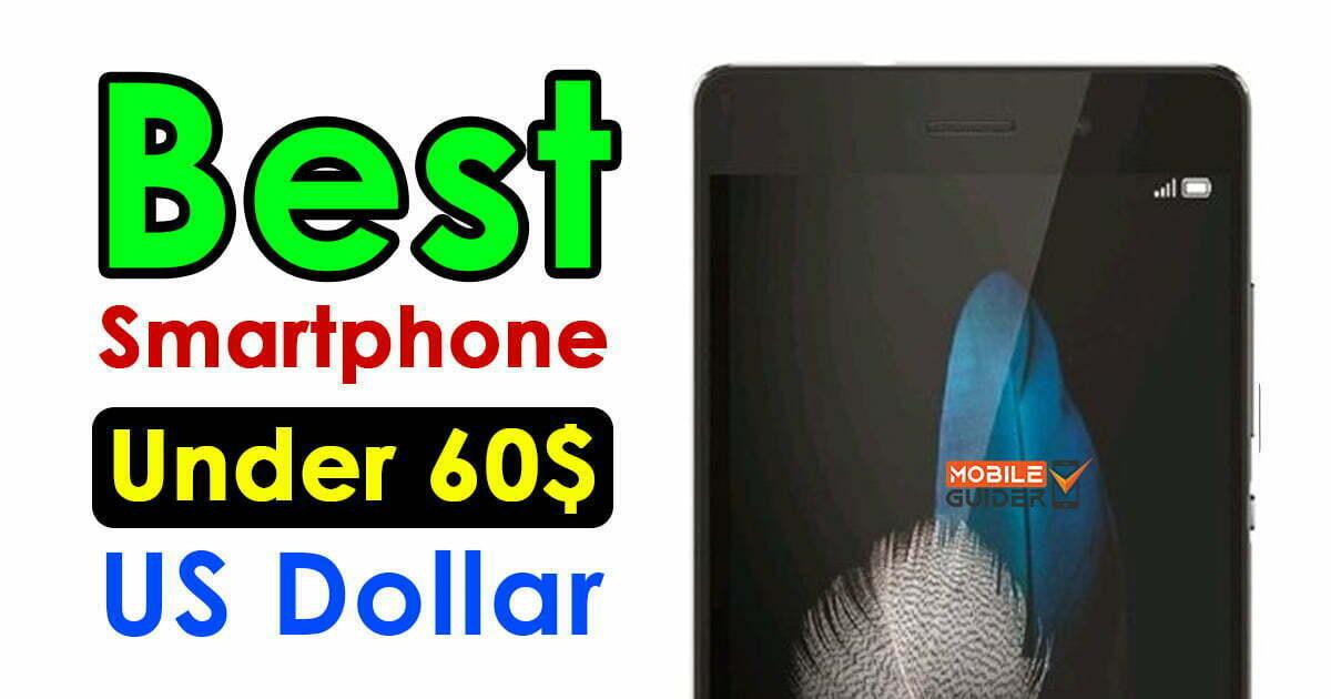 Best Smartphone Under 60$ US Dollar