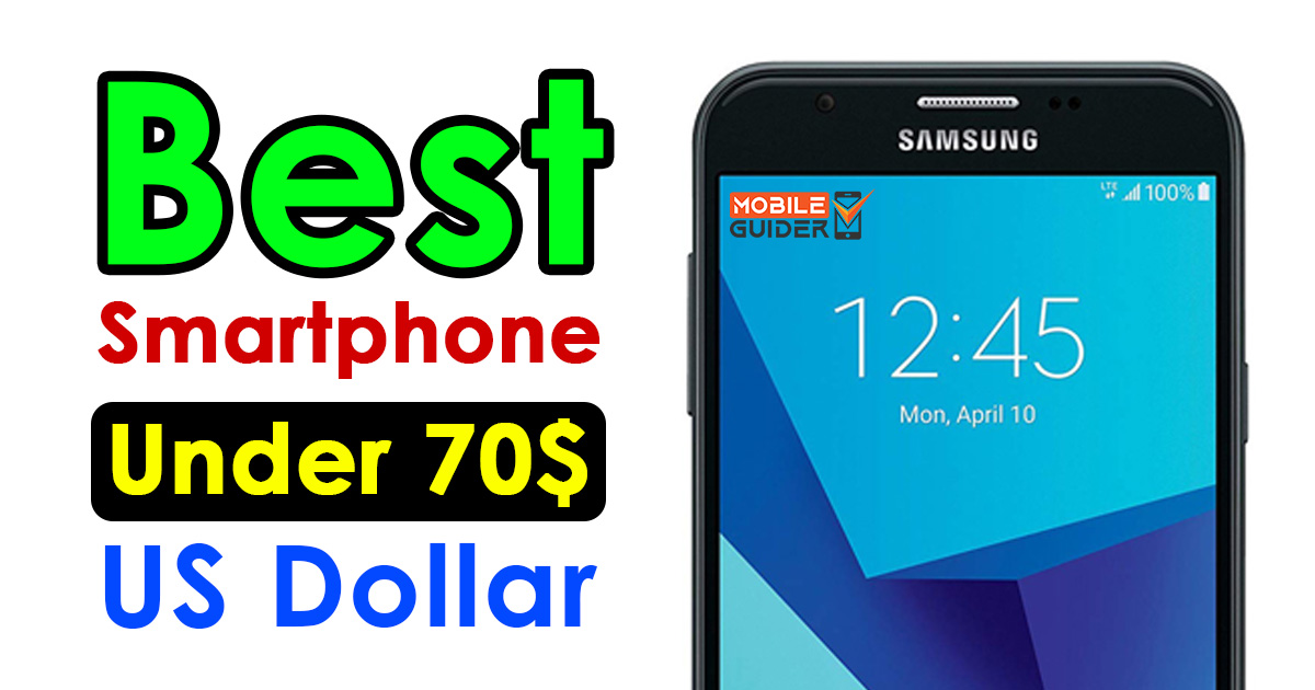 Best Smartphone Under 70$ US Dollar