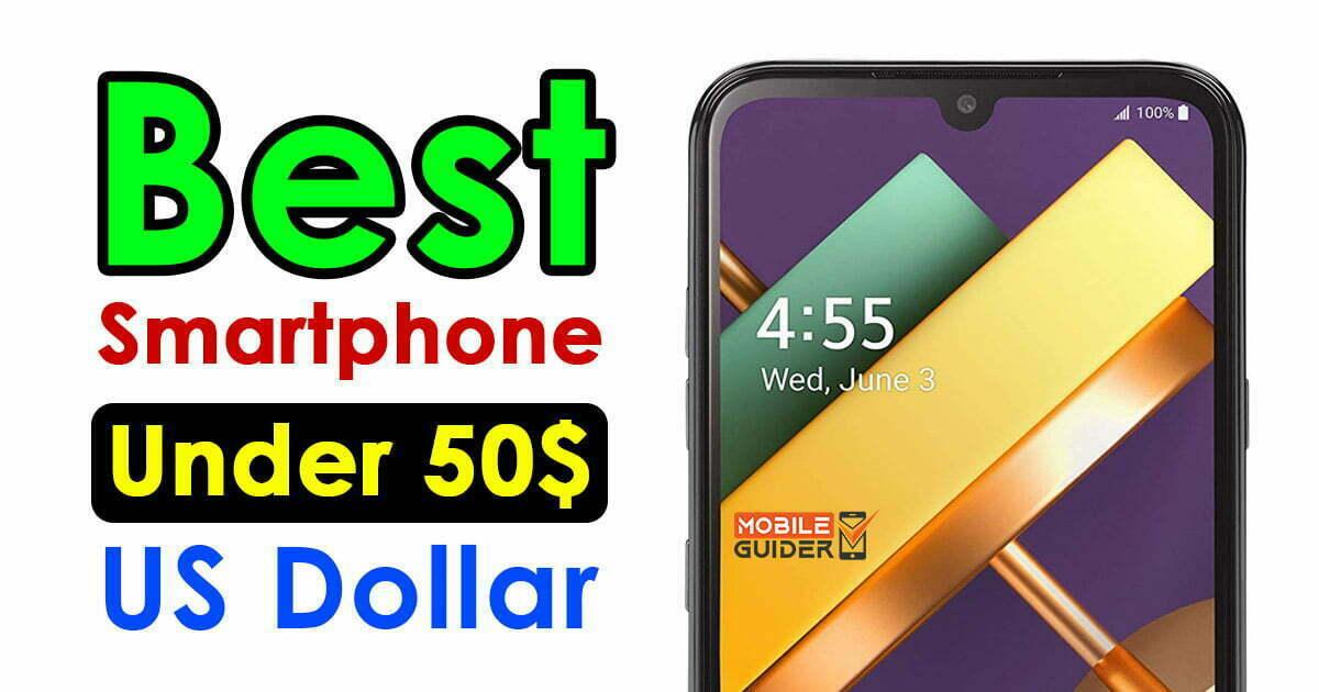 Best Smartphone under 50$ US Dollar