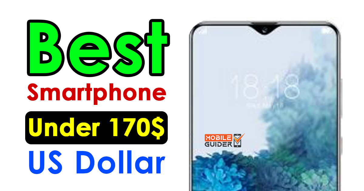 Best Smartphone Under 170$ US Dollar
