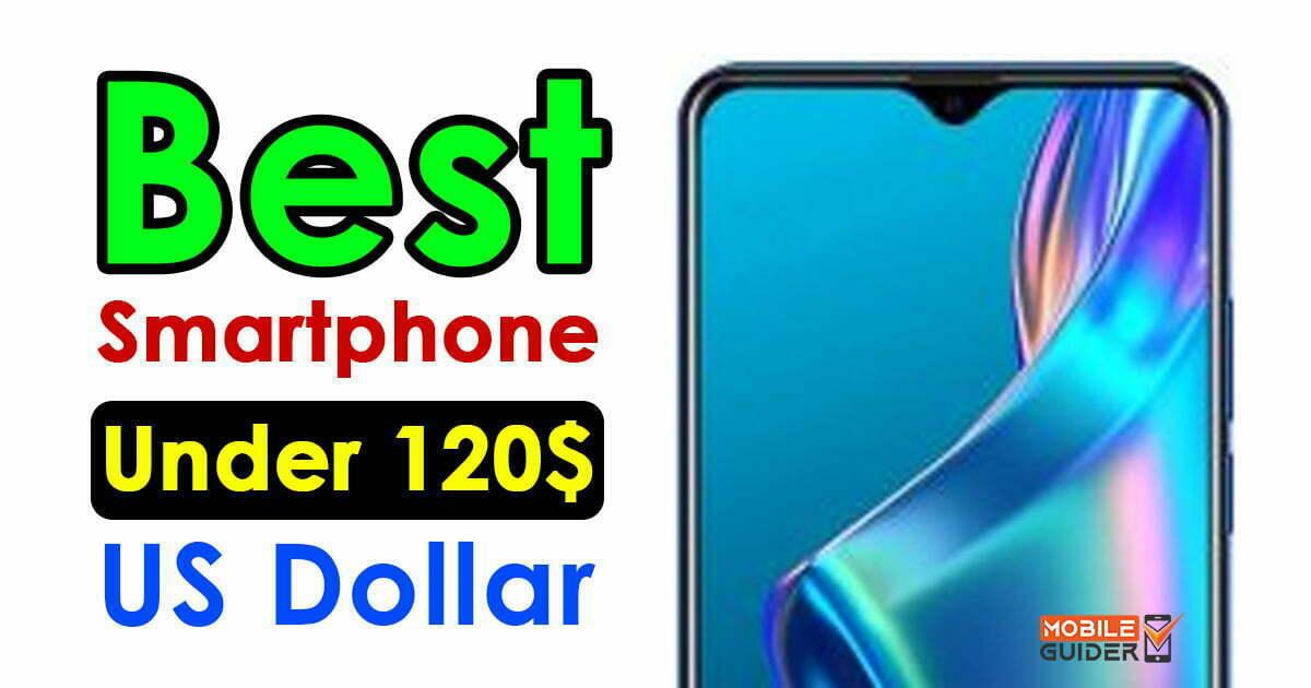 Best Smartphone Under 120$ US Dollar