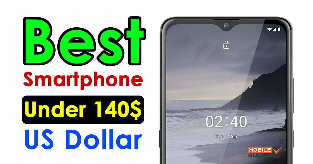Best Smartphone Under 140$ US Dollar