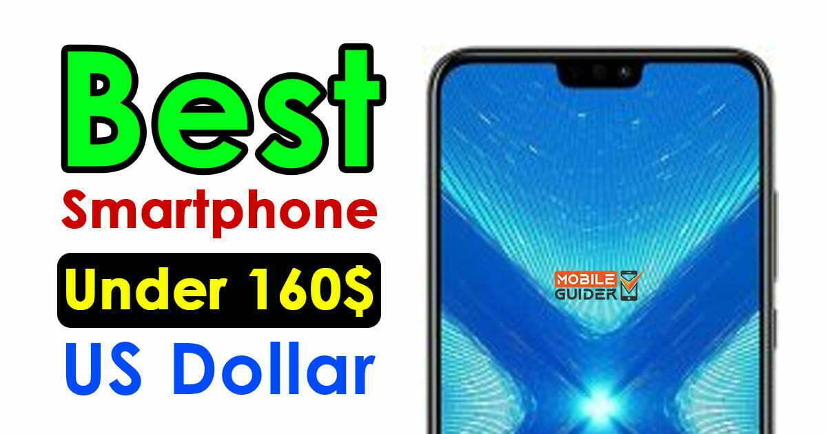 Best Smartphone Under 160$ US Dollar