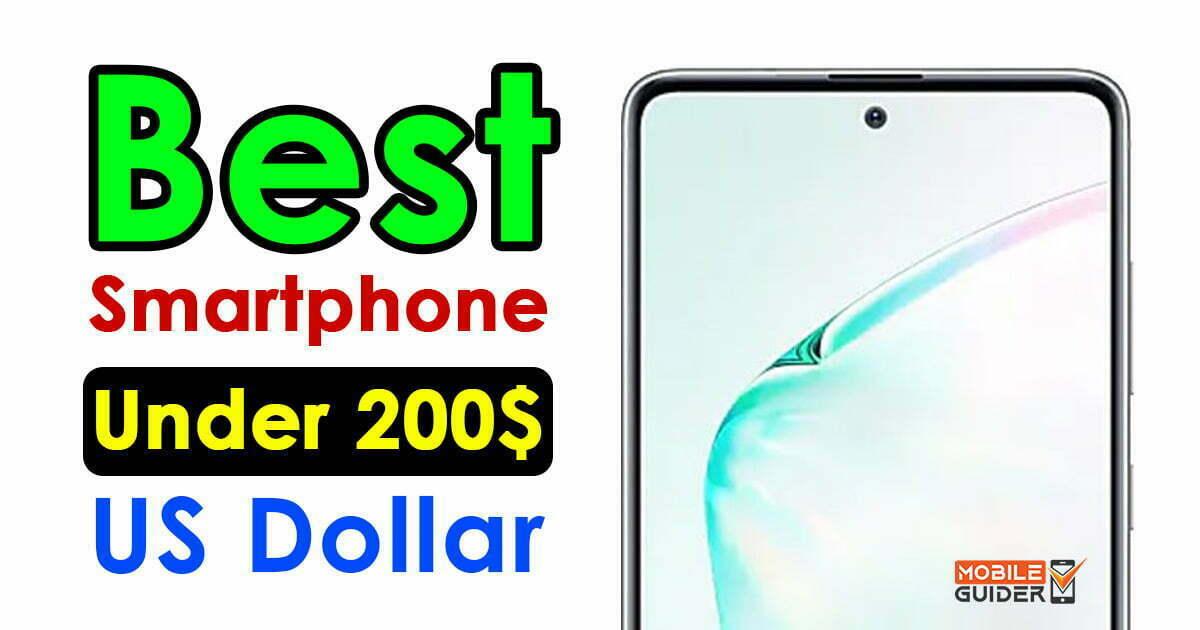 Best Smartphone Under 200$ US Dollar