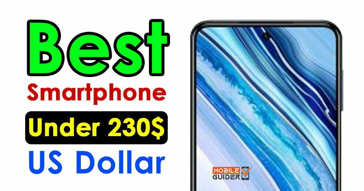 Best Smartphone Under 230$ US Dollar