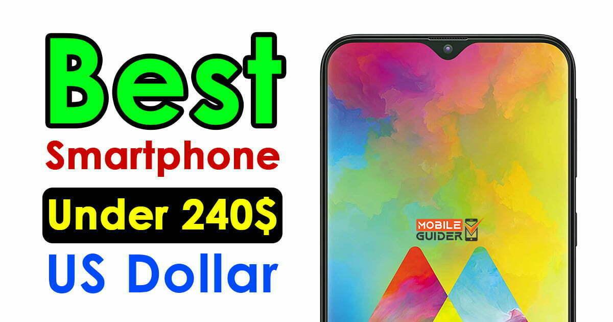 Best Smartphone Under 240$ US Dollar