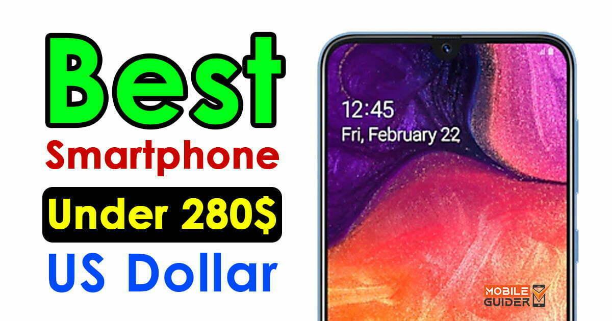 Best Smartphone Under 280$ US Dollar