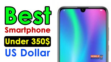 Photo of Best Smartphone Under 350$ US Dollar [Buying Guide 2021]