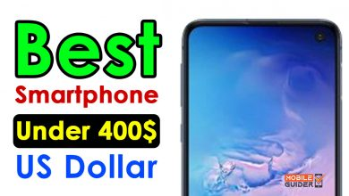 Photo of Best Smartphone Under 400$ US Dollar [Buying Guide 2021]