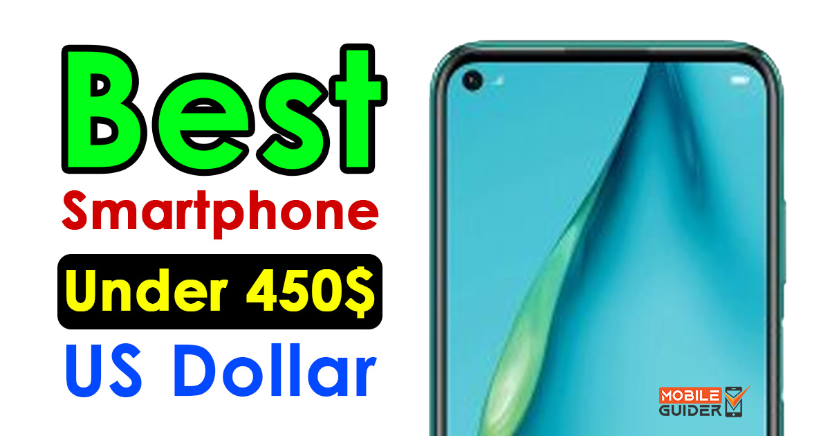 Best Smartphone Under 450$ US Dollar