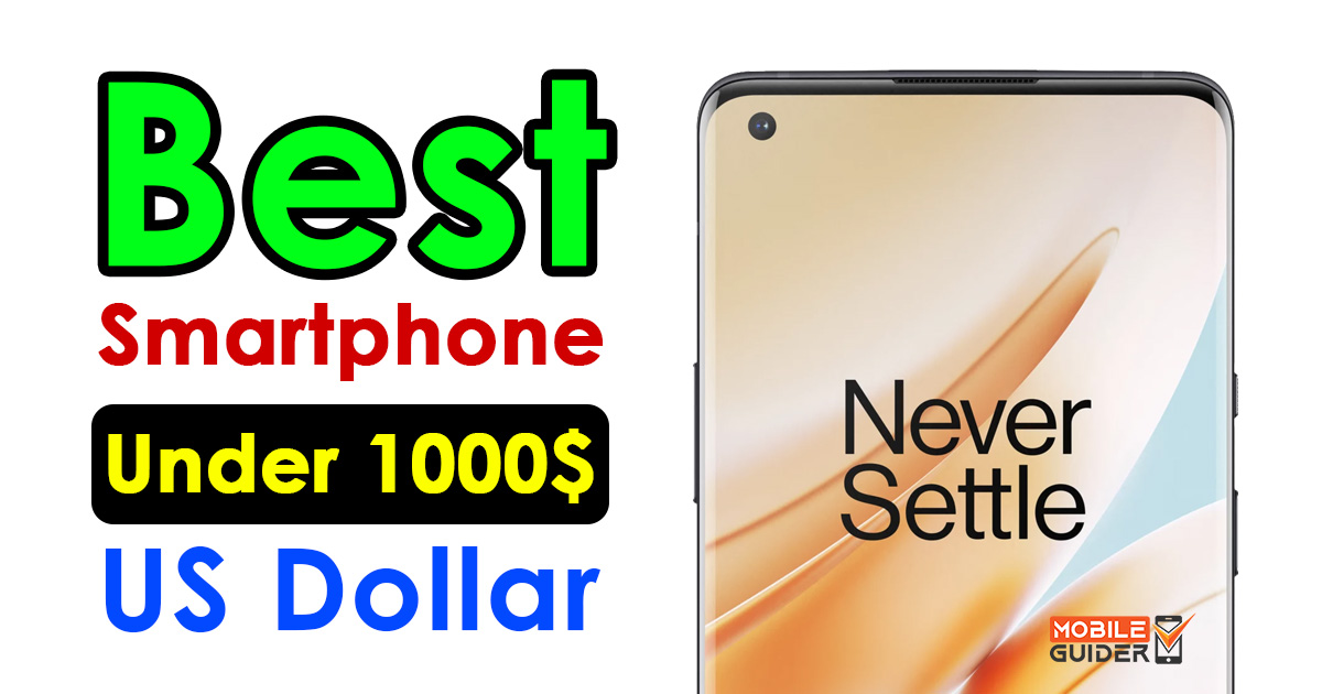 Best Smartphone Under 1000$ US Dollar
