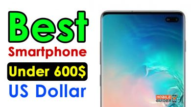 Photo of Best Smartphone Under 600$ US Dollar [Buying Guide 2021]
