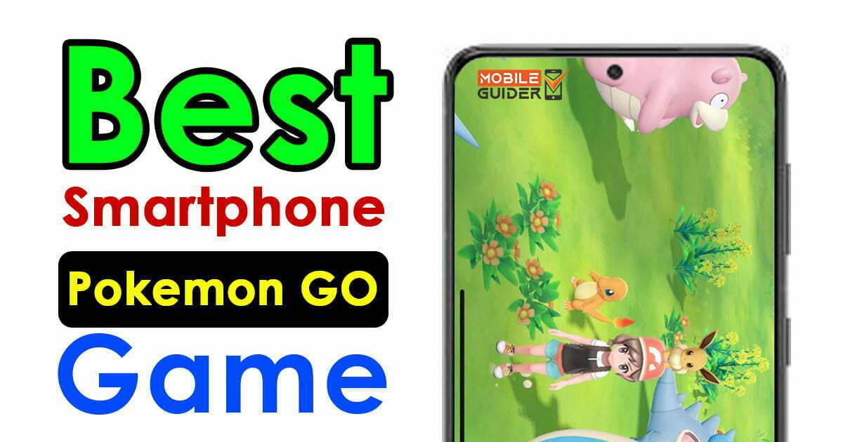 Best Smartphone For Pokemon GO