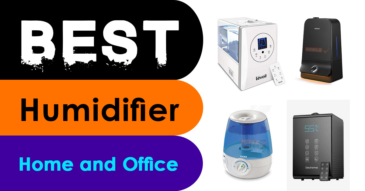 Best Humidifier For Home and Office
