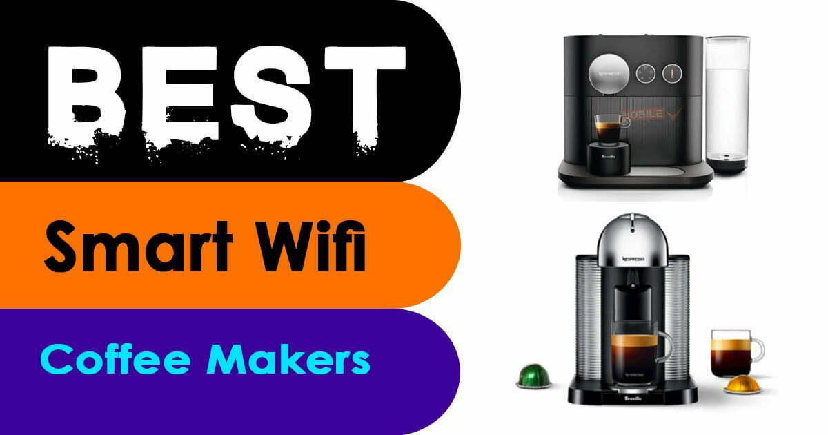 Best Smart Wifi Coffee Makers